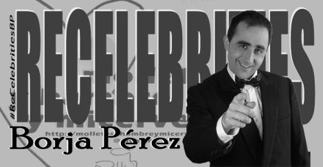 ReCelebrities Borja Perez