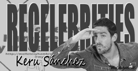 ReCelebrities: Keru Sanchez