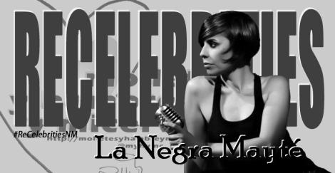 ReCelebrities: La Negra Mayte