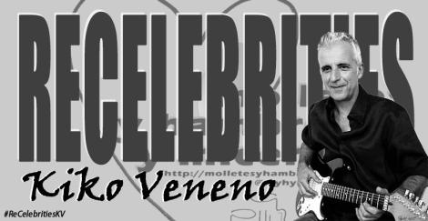 Recelebrities Kiko Veneno