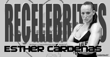 ReCelebrities Esther Cárdenas